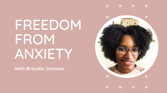 Freedom from anxiety worry fear